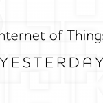 Internet of Things - Yesterday